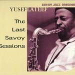 Yusef Lateef - The Last Savoy Sessions